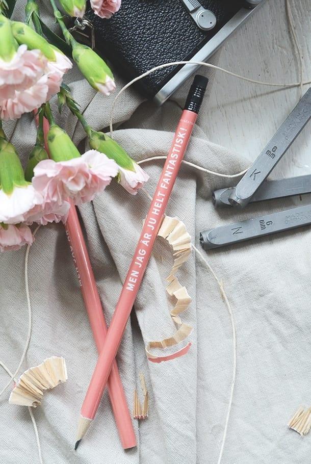 Rosaröd blyertspenna: Men jag är ju helt fantastisk!