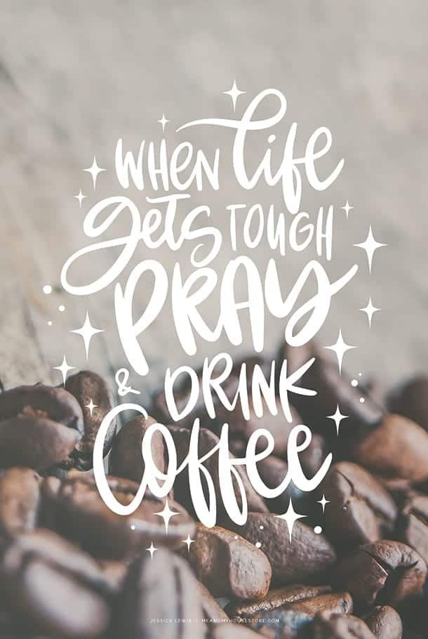 A3-poster: When life gets tough pray and drink coffee